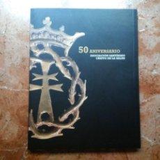 Libri di seconda mano: 50 ANIVERSARIO ASOCIACIÓN SANTÍSIMO CRISTO DE LA SALUD PUBLICACIÓN REVISTA REGIÓN DE MURCIA 2008. Lote 207830416