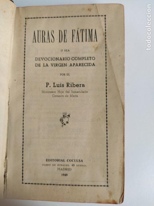 Libros de segunda mano: AURAS DE FÁTIMA DEVOCIONARIO COMPLETO DE LA VIRGEN APARECIDA - LUIS RIBERA - COCULSA 1949 - Foto 4 - 207850012