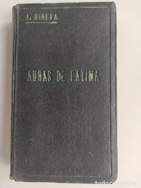 AURAS DE FÁTIMA DEVOCIONARIO COMPLETO DE LA VIRGEN APARECIDA - LUIS RIBERA - COCULSA 1949 (Libros de Segunda Mano - Religión)