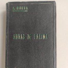Libros de segunda mano: AURAS DE FÁTIMA DEVOCIONARIO COMPLETO DE LA VIRGEN APARECIDA - LUIS RIBERA - COCULSA 1949. Lote 207850012