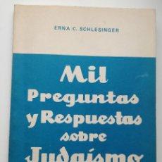 Libros de segunda mano: MIL PREGUNTAS Y RESPUESTAS SOBRE JUDAÍSMO ** ERNA G. SCHLESINGER. Lote 207943263