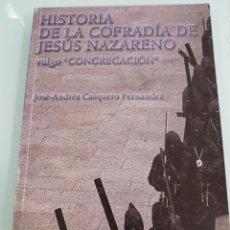 Libros de segunda mano: HISTORIA DE LA COFRADÍA DE JESÚS NAZARENO ZAMORA. Lote 208131183