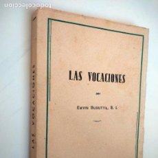 Libri di seconda mano: LAS VOCACIONES. ENCONTRARLAS, EXAMINARLAS, PROBARLAS. EMVIN BUSUTTIL. EL MENSAJERO DEL CORAZÓN..1954. Lote 208135058