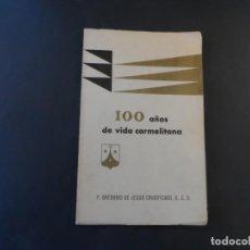 Libros de segunda mano: 100 AÑOS DE VIDA CARMELITANA . P. GREGORIO DE JESUS CRUCIFICADO.CARMELITAS DESCALZAS MISIONERAS 1960. Lote 208771030