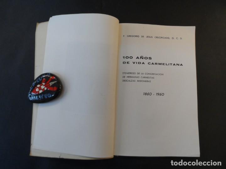Libros de segunda mano: 100 AÑOS DE VIDA CARMELITANA . P. GREGORIO DE JESUS CRUCIFICADO.CARMELITAS DESCALZAS MISIONERAS 1960 - Foto 2 - 208771030