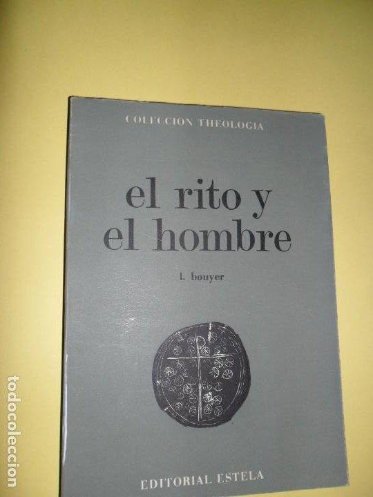 EL RITO Y EL HOMBRE, LOUIS BOUYER, ED. ESTELA (Libros de Segunda Mano - Religión)