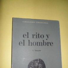 Libros de segunda mano: EL RITO Y EL HOMBRE, LOUIS BOUYER, ED. ESTELA. Lote 242941835