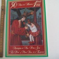 Libri di seconda mano: COFRADIA DE EL POBRE Y LA ESPERANZA. VÉLEZ MÁLAGA. 50 AÑOS DE HISTORIA. 1948-1998. Lote 209023587