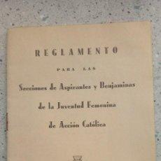 Libros de segunda mano: REGLAMENTO PARA LAS SECCIONES DE ASPIRANTES Y BNEJAMINAS DE LA JUVENTUD FEMENINA DE ACCION CATOLICA. Lote 209121130