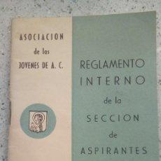 Libros de segunda mano: REGLAMENTO INTERNO DE LA SECCION DE ASPIRANTES ASOCIACION DE LAS JOVENES DE ACCION CATOLICA 1955. Lote 209121247