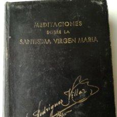 Libros de segunda mano: MEDITACIONES LA SANTISIMA VIRGEN MARIA. Lote 209187657