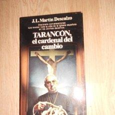 Libros de segunda mano: TARANCON EL CARDENAL DEL CAMBIO - J. L. MARTIN DESCALZO - PLANETA. Lote 209600192
