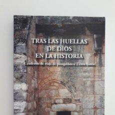 Libros de segunda mano: TRAS LAS HUELLAS DE DIOS EN LA HISTORIA CUADERNO DE VIAJE DE PEREGRINOS A TIERRA SANTA 2010. Lote 209952723