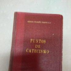 Libros de segunda mano: PUNTOS DE CATECISMO. REMIGIO VILARIÑO UGARTE, S.J. EDITORIAL EL MENSAJERO DEL CORAZN DE JESUS 1949.. Lote 210418542