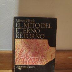 Libros de segunda mano: EL MITO DEL ETERNO RETORNO MIRCEA ELIADE. Lote 210576692