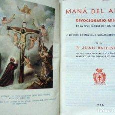 Libros de segunda mano: MANÁ DEL ALMA. DEVOCIONARIO - MISAL PARA USO DE LOS FIELES.1946. Lote 210595235