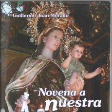 Libros de segunda mano: NOVENA A NUESTRA SEÑORA DEL CARMEN, GUILLERMO JUAN MORADO. Lote 210814326