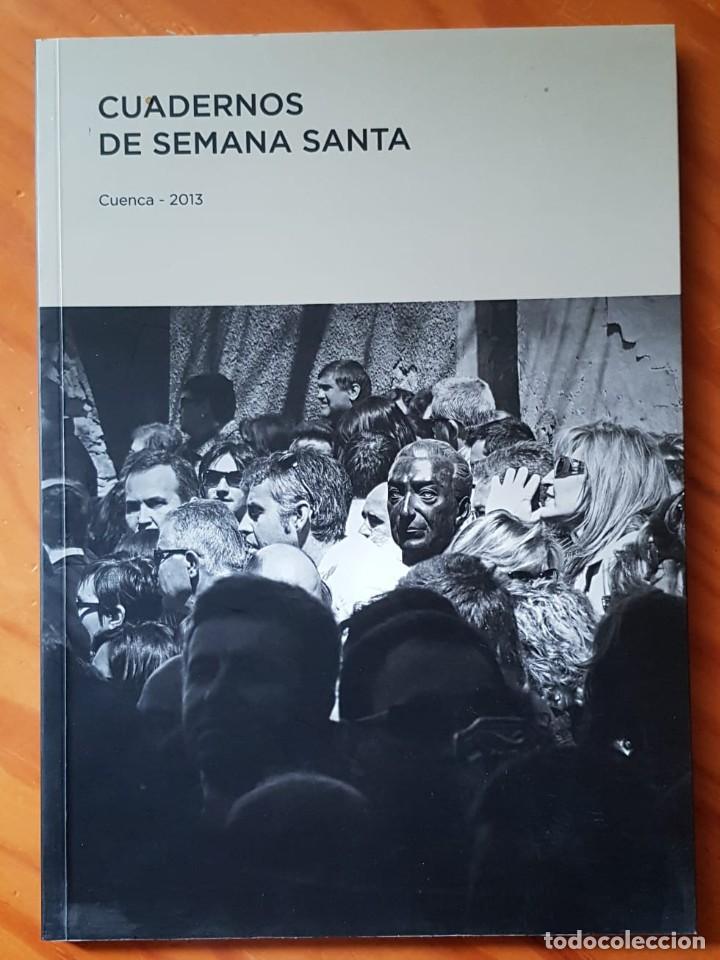 CUADERNOS DE SEMANA SANTA. CUENCA. 2013. HERMANDAD DE JESÚS NAZARENO DE EL SALVADOR. (Libros de Segunda Mano - Religión)