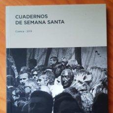 Libros de segunda mano: CUADERNOS DE SEMANA SANTA. CUENCA. 2013. HERMANDAD DE JESÚS NAZARENO DE EL SALVADOR.. Lote 210825924