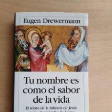 Libros de segunda mano: TU NOMBRE ES COMO EL SABOR DE LA VIDA - EUGEN DREWERMANN. Lote 211401746