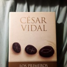 Libros de segunda mano: LOS PRIMEROS CRISTIANOS, DE CESAR VIDAL. TAPA DURA. EXCELENTE ESTADO.. Lote 211398000