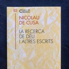 Libros de segunda mano: LA RECERCA DE DÉU I ALTRES ESCRITS - NICOLAU DE CUSA. Lote 211487022