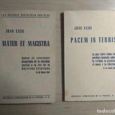 Libros de segunda mano: JUAN XXIII - MATER ET MAGISTRA - PACEM IN TERRIS. Lote 211499756