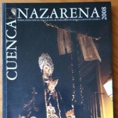 Libros de segunda mano: CUENCA NAZARENA 2008. PUBLICACIÓN DE LA JUNTA DE COFRADÍAS DE LA SEMANA SANTA DE CUENCA. Lote 211518162