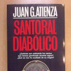 Libros de segunda mano: SANTORAL DIABÓLICO / JUAN G. ATIENZA / 1988. MARTINEZ ROCA. Lote 211719256