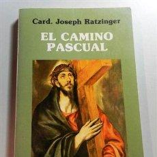 Libros de segunda mano: RATZINGER, JOSEPH. EL CAMINO PASCUAL : EJERCICIOS ESPIRITUALES DADOS EN EL VATICANO EN PRESENCIA DE. Lote 211818078