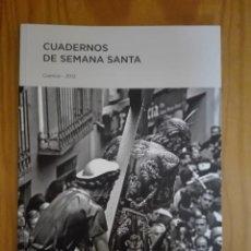 Libros de segunda mano: CUADERNOS DE SEMANA SANTA. CUENCA. 2012. HERMANDAD DE JESÚS NAZARENO DE EL SALVADOR.. Lote 211821540