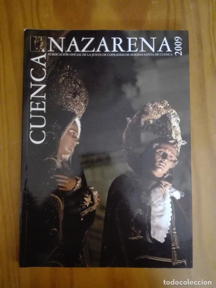 CUENCA NAZARENA 2009. PUBLICACIÓN DE LA JUNTA DE COFRADÍAS DE LA SEMANA SANTA DE CUENCA (Libros de Segunda Mano - Religión)