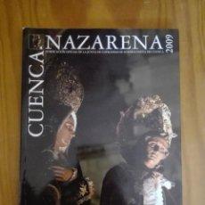 Libros de segunda mano: CUENCA NAZARENA 2009. PUBLICACIÓN DE LA JUNTA DE COFRADÍAS DE LA SEMANA SANTA DE CUENCA. Lote 211822721