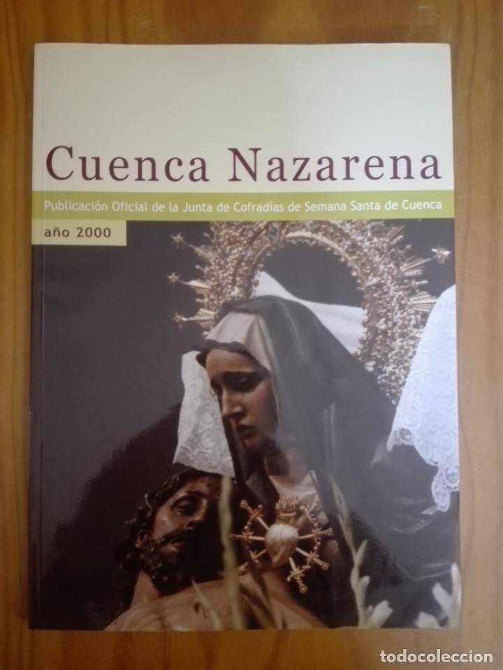 CUENCA NAZARENA 2000. PUBLICACIÓN DE LA JUNTA DE COFRADÍAS DE LA SEMANA SANTA DE CUENCA (Libros de Segunda Mano - Religión)