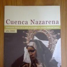 Libros de segunda mano: CUENCA NAZARENA 2000. PUBLICACIÓN DE LA JUNTA DE COFRADÍAS DE LA SEMANA SANTA DE CUENCA. Lote 211822866