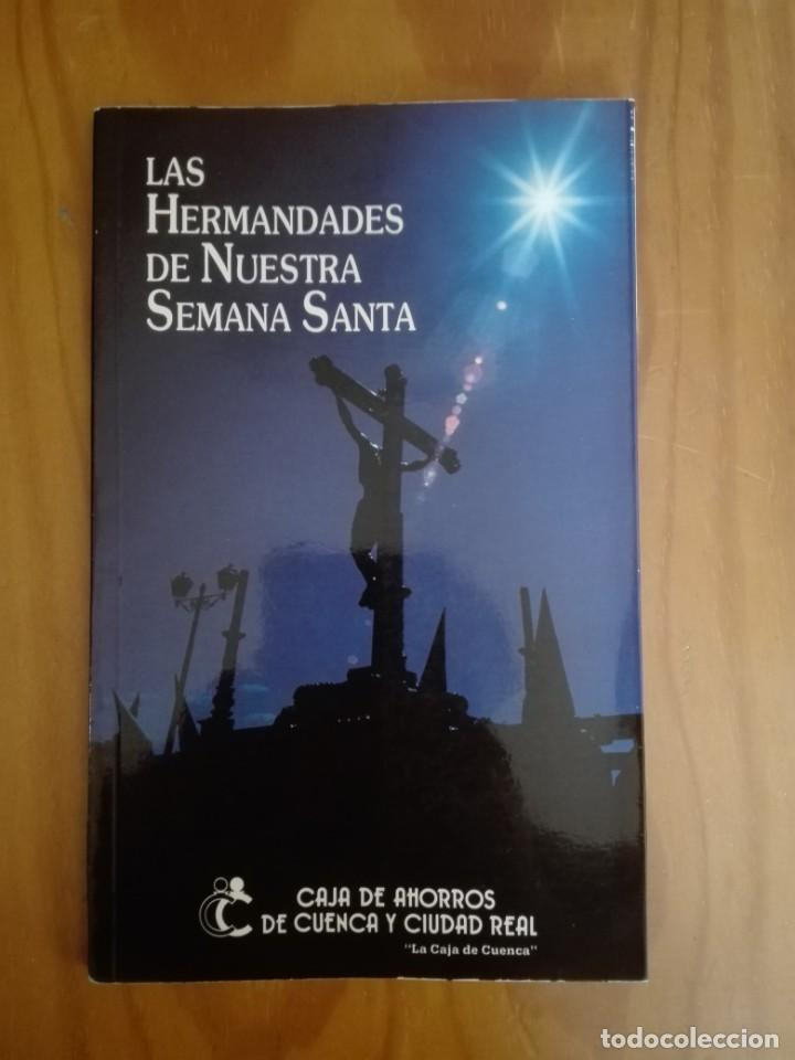 LAS HERMANDADES DE NUESTRA SEMANA SANTA. CUENCA. 1990 (Libros de Segunda Mano - Religión)