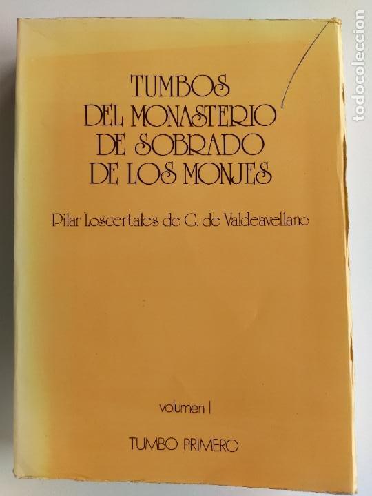 TUMBOS DEL MONASTERIO DE SOBRADO DE LOS MONJES VOLUMEN I 1 - PILAR LOSCERTALES (Libros de Segunda Mano - Religión)