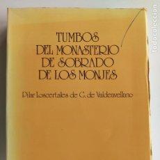 Libros de segunda mano: TUMBOS DEL MONASTERIO DE SOBRADO DE LOS MONJES VOLUMEN I 1 - PILAR LOSCERTALES. Lote 211855605