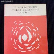 Libros de segunda mano: TEILHARD DE CHARDIN. TEOLOGIA DEL CRISTIANO EN EL MUNDO. 1972. ROBERT L. FARICY, SJ. VERBO DIVINO.. Lote 212783420