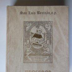 Libros de segunda mano: PROCESOS DE BEATIFICACION Y CANONIZACION DE SAN LUIS BELTRAN. SIERRA ROBLES ADOLFO. 1983. Lote 213006616