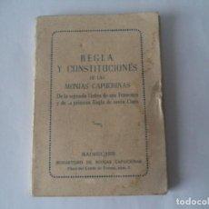 Libros de segunda mano: REGLA Y CONSTITUCIONES DE LAS MONJAS CAPUCHINAS .MADRID 1958. Lote 213126457