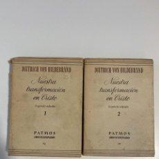 Libros de segunda mano: NUESTRA TRANSFORMACION EN CRISTO.DIETRICH VON HILDEBRAND.2 TOMOS. 2ª EDICION. ED. PATMOS.MADRID,1956. Lote 213163772
