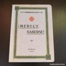 Libros de segunda mano: MERECE SABERSE POR R.P.FR.BERNARDINO DE MªUZAL - MURCIA 1941 - RARO. Lote 213488005