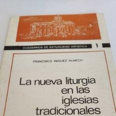 Libros de segunda mano: LA NUEVA LITÚRGICA EN LAS IGLESIAS TRADICIONALES, 1969, VER. Lote 213570905