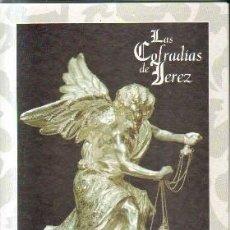 Libros de segunda mano: LAS COFRADIAS DE JEREZ. A-SESANTA-1857. A-SESANTA-1857. Lote 213654381