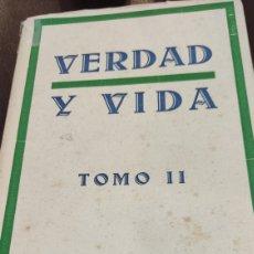 Libros de segunda mano: VERDAD Y VIDA, POR RAMÓN J. DE MAÑANA, TOMÓ II, 1944. Lote 213828972