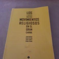 Libros de segunda mano: LIBRO LOS LLAMADOS NUEVOS MOVIMIENTOS RELIGIOSOS EN EL GRAN CARIBE. Lote 214279153