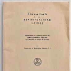Libros de segunda mano: DINAMISMO DE LA ESPIRITUALIDAD LAICAL - FRANCISCO X. RODRÍGUEZ MOLERO - GRANADA AÑO 1964. Lote 214319921