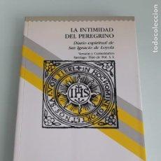 Libros de segunda mano: LA INTIMIDAD DEL PEREGRINO - DIARIO ESPIRITUAL DE SAN IGNACIO DE LOYOLA - SAL TERRAE 1990 - JESUITAS. Lote 214454032