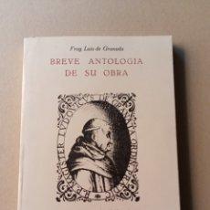 Libros de segunda mano: FRAY LUIS DE GRANADA BREVE ANTOLOGÍA DE SU OBRA 1990. Lote 215030647